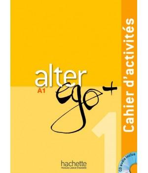 Робочий зошит Alter Ego + : Niveau 1 Cahier d'activités + CD audio
