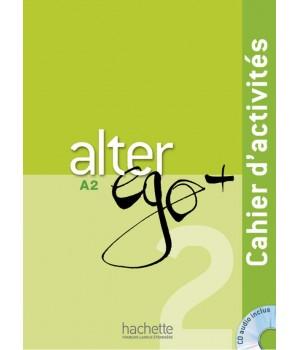Рабочая тетрадь Alter Ego + : Niveau 2 Cahier d'activités + CD audio
