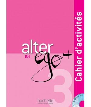 Робочий зошит Alter Ego + : Niveau 3 Cahier d'activités + CD audio