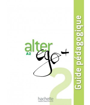 Книга для учителя Alter Ego + : Niveau 2 Guide pédagogique