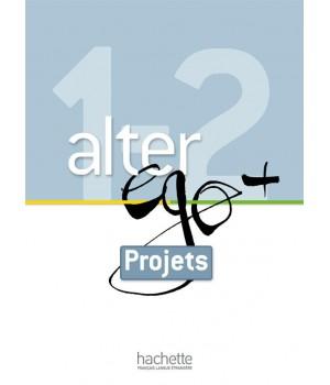 Учебник Alter Ego + : Niveau 1/2 Livret Projets