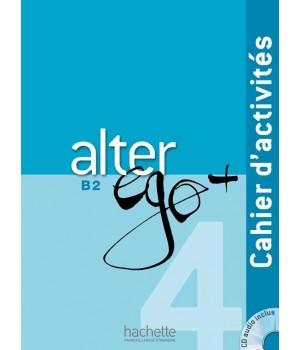 Робочий зошит Alter Ego + : Niveau 4 Cahier d'activités + CD audio