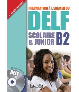 Тести DELF B2 Scolaire et Junior Cahier d'activités + CD audio