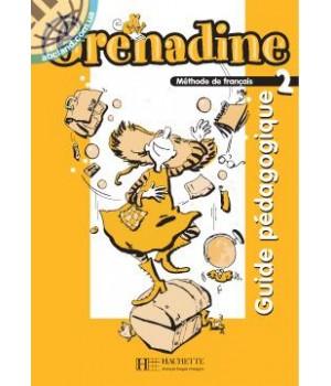 Книга для учителя Grenadine : Niveau 2 Guide pédagogique