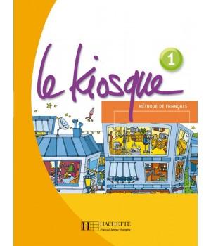 Підручник Le Kiosque : Niveau 1 Livre de l'élève