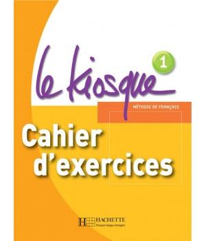 Робочий зошит Le Kiosque : Niveau 1 Cahier d'exercices