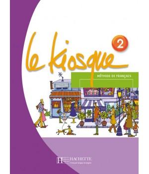 Підручник Le Kiosque : Niveau 2 Livre de l'élève