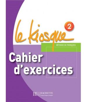 Робочий зошит Le Kiosque : Niveau 2 Cahier d'exercices