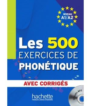 Учебник Les 500 Exercices de phonétique A1/A2 Livre + corrigés intégrés + CD audio MP3