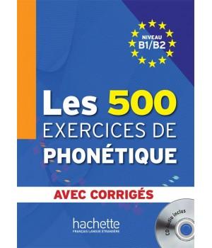 Учебник Les 500 Exercices de phonétique B1/B2 Livre + corrigés intégrés + CD audio MP3