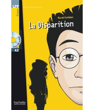 Книга для чтения La Disparition (niveau A2) Livre de lecture + CD audio