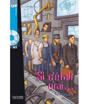 Книга для читання Si c'était vrai (niveau A1) Livre de lecture + CD audio