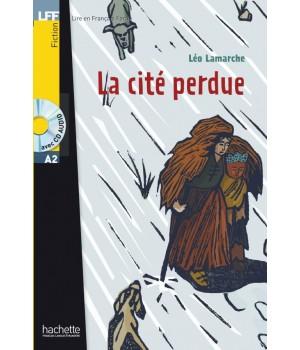 Книга для читання La cité perdue (niveau A2) Livre de lecture + CD audio