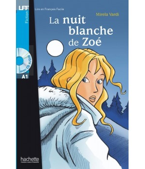 Книга для читання La Nuit blanche de Zoé (niveau A1) Livre de lecture + CD audio