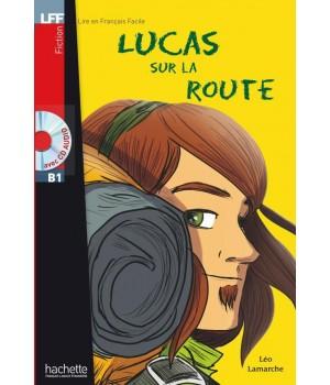 Книга для читання Lucas sur la route (niveau B1) Livre de lecture + CD audio
