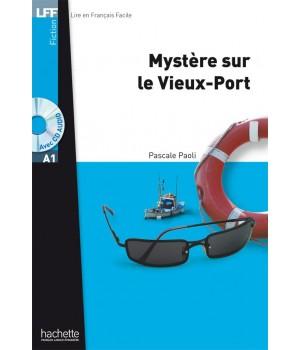 Книга для читання Mystère sur le Vieux-Port (niveau A1) Livre de lecture + CD audio