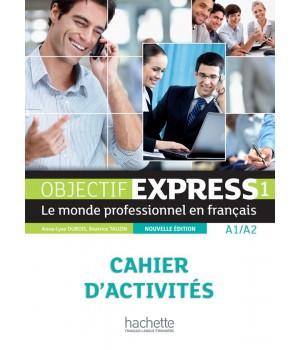 Рабочая тетрадь Objectif Express (Nouvelle Édition): Niveau 1 Cahier d'activités
