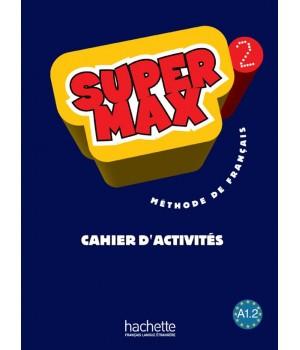 Робочий зошит Super Max : Niveau 2 Cahier d'activités