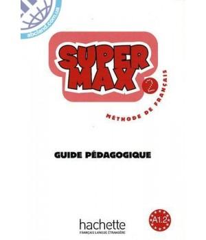 Книга для учителя Super Max : Niveau 2 Guide pédagogique