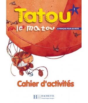 Робочий зошит Tatou le matou : Niveau 1 Cahier d'activités