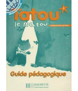 Книга для вчителя Tatou le matou : Niveau 2 Guide pédagogique