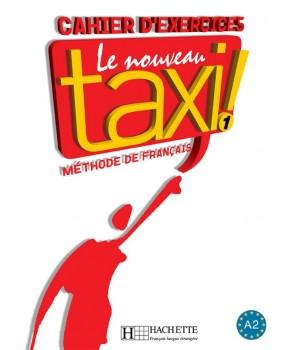 Робочий зошит Le Nouveau Taxi : Niveau 1 Cahier d'exercices