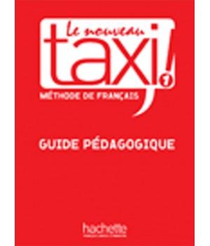 Книга для вчителя Le Nouveau Taxi : Niveau 1 Guide pédagogique