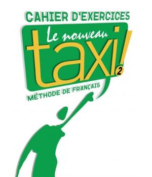 Робочий зошит Le Nouveau Taxi : Niveau 2 Cahier d'exercices