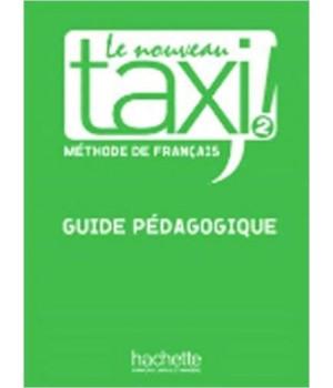 Книга для вчителя Le Nouveau Taxi : Niveau 2 Guide pédagogique