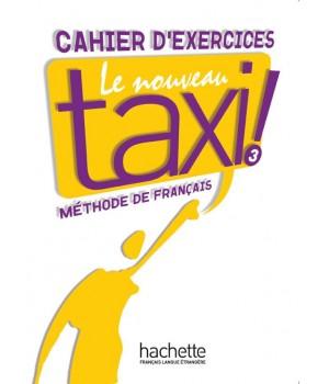 Робочий зошит Le Nouveau Taxi : Niveau 3 Cahier d'exercices