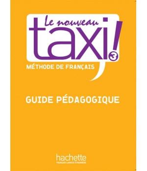 Книга для вчителя Le Nouveau Taxi : Niveau 3 Guide pédagogique