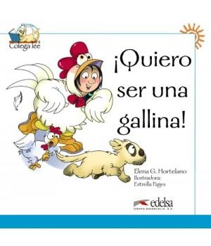 Книга для читання Colega 1 Actividades para explotación de las lecturas ¡Quiero ser una gallina!
