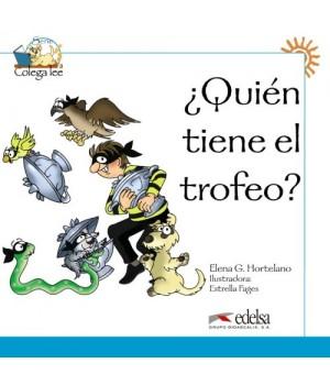 Книга для читання Colega 1 Actividades para explotación de las lecturas ¿Quién tiene el trofeo?