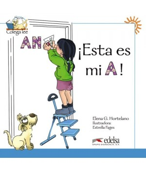 Книга для читання Colega 1 Actividades para explotación de las lecturas ¡Esta es mi A!