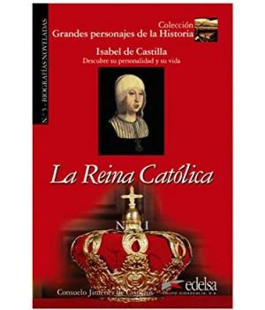 Книга для читання Grandes personajes de la Historia Nivel 1 La Reina Católica: Isabel de Castilla