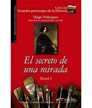 Книга для читання Grandes personajes de la Historia Nivel 1 El secreto de una mirada: Diego de Velázquez