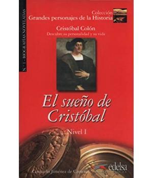 Книга для читання Grandes personajes de la Historia Nivel 1 El sueño de Cristóbal: Cristóbal Colón.