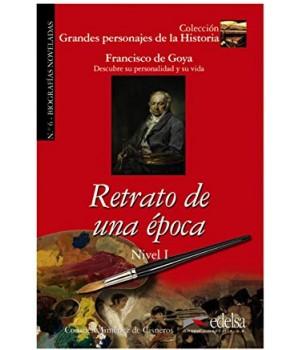 Книга для читання Grandes personajes de la Historia Nivel 1 Retrato de una época: Francisco de Goya