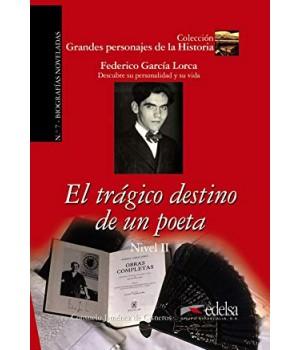 Книга для чтения Grandes personajes de la Historia Nivel 2 Federico García Lorca: El trágico destino de un poeta.