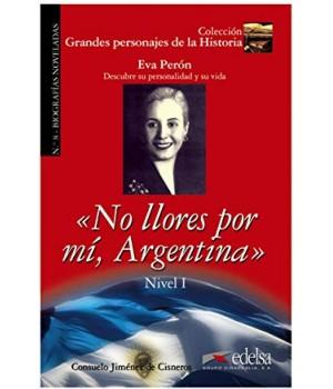 """Книга для чтения Grandes personajes de la Historia Nivel 2 Eva Perón: """"No llores por mí, Argentina""""."""