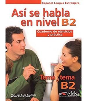 Робочий зошит Tema a tema B2 Cuaderno de ejercicios y práctica