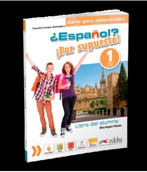 Підручник ¿Español? ¡Por supuesto! 1 - Libro del alumno