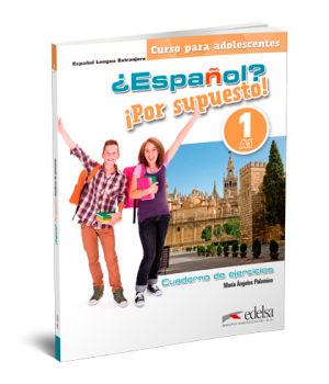 Робочий зошит ¿Español? ¡Por supuesto! 1 Cuaderno de Ejercicios