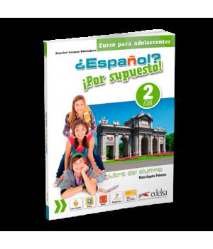 Підручник ¿Español? ¡Por supuesto! 2 Libro del alumno