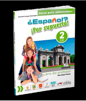 Книга для вчителя ¿Español? ¡Por supuesto! 2 Libro del profesor