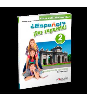 Робочий зошит ¿Español? ¡Por supuesto! 2 Cuaderno de Ejercicios
