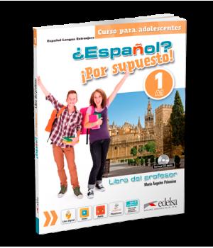 Книга для вчителя ¿Español? ¡Por supuesto! 1 Libro del profesor