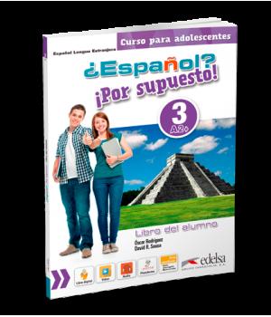 Підручник ¿Español? ¡Por supuesto! 3 Libro del alumno