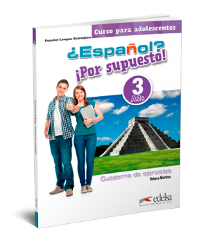 Робочий зошит ¿Español? ¡Por supuesto! 3 Cuaderno de Ejercicios