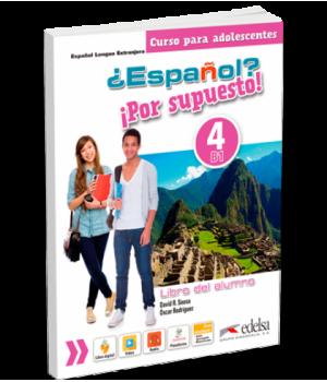 Підручник ¿Español? ¡Por supuesto! 4 Libro del alumno